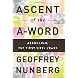 Ascent of the A-Word: Assholism, the First Sixty Years ~ Geoffrey Nunberg
