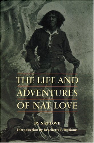 The Life and Adventures of Nat Love (Blacks in the American West)