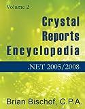 Crystal Reports Encyclopedia Volume 2: .NET 2005/2008