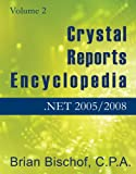 Brian Bischof Crystal Reports Encyclopedia Volume 2: .NET 2005/2008