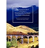 img - for [ Kennedy & Boyd Anthology of Nineteenth-Century Scottish Literature [ KENNEDY & BOYD ANTHOLOGY OF NINETEENTH-CENTURY SCOTTISH LITERATURE ] By McCracken-Flesher, Caroline ( Author )Mar-30-2010 Paperback book / textbook / text book