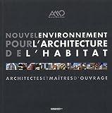 echange, troc AMO - Nouvel environnement pour l'architecture de l'habitat : Architectes et maîtres d'ouvrage