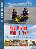 img - for Hey Mister, Will It Fly? book / textbook / text book