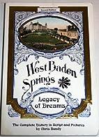 West Baden Springs: Legacy of dreams : the…