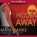 Hidden Away (       UNABRIDGED) by Maya Banks Narrated by Harry Berkeley