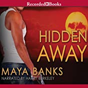 Hidden Away | [Maya Banks]