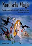 Nordische Magie: Magisches Arbeiten mit Freyja, Seidr, Yggdrasil und den Runen  Rituale, Magie und Zauber für die moderne Hexe des 21. Jahrhunderts