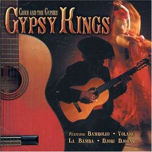 Gypsy Kings - Chico and the Gypsies - Zortam Music