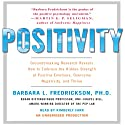 Positivity: Groundbreaking Research Reveals How to Embrace Positive Emotions (       UNABRIDGED) by Barbara Fredrickson Narrated by Kimberly Farr