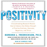 Positivity: Groundbreaking Research Reveals How to Embrace Positive Emotions | Barbara Fredrickson
