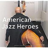 American Jazz Heroes: Besuche bei 50 Jazz-Legenden