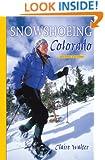 Snowshoeing Colorado, 2nd Ed.