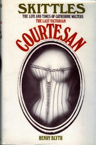 skittles-the-last-victorian-courtesan-the-life-and-times-of-catherine-walters-by-henry-blyth-1970-08