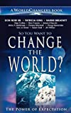 So You Want to Change the World? (A WorldChangers Book)