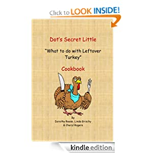 "Dot's Secret Little ""What to do with Leftover Turkey"" Cookbook"