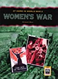 Women's War (At Home in World War II) (0237533944) by Ross, Stewart