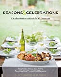 img - for Seasons & Celebrations: A Market-Fresh Cookbook for All Occasions: Recipes & Menus from Relish, America's Most Popular Food Magazine book / textbook / text book