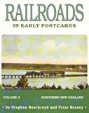 img - for [ [ [ Railroads in Early Postcards: Northern New England[ RAILROADS IN EARLY POSTCARDS: NORTHERN NEW ENGLAND ] By Boothroyd, Steven ( Author )Jan-01-1997 Paperback book / textbook / text book