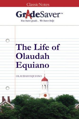 GradeSaver (TM) ClassicNotes: The Life of Olaudah Equiano