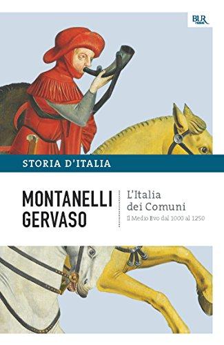 L'Italia dei comuni - Il Medio Evo dal 1000 al 1250: La storia d'Italia #2 (Saggi)