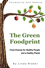 The Green Foodprint: Food for Healthy People and a Healthy Planet
