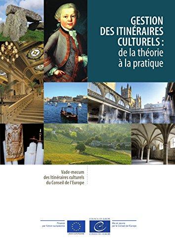 Gestion des itinéraires culturels : de la théorie à la pratique
