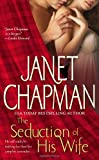 The Seduction of His Wife (141650527X) by Chapman, Janet