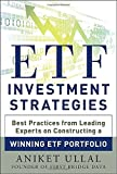 ETF Investment Strategies: Best Practices from Leading Experts on Constructing a Winning ETF Portfolio
