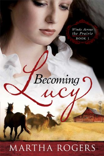 Becoming Lucy: Winds Across the Prairie Book 1