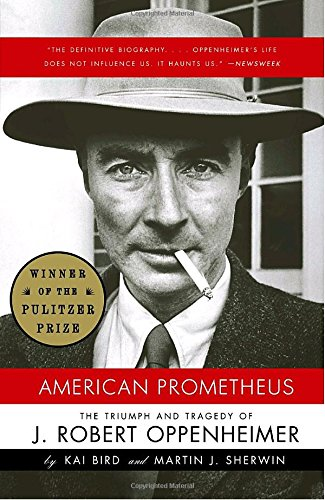 American Prometheus: The Triumph and Tragedy of J. Robert Oppenheimer: Triumph and Tragedy of Robert Oppenheimer (Vintage)