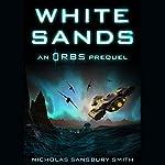 White Sands: An Orbs Prequel   Nicholas Sansbury Smith