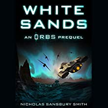 White Sands: An Orbs Prequel (       UNABRIDGED) by Nicholas Sansbury Smith Narrated by James Fouhey