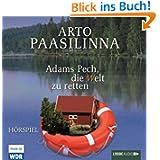 Adams Pech, die Welt zu retten: WDR-Hörspiel.