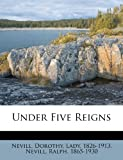 img - for Under Five Reigns book / textbook / text book