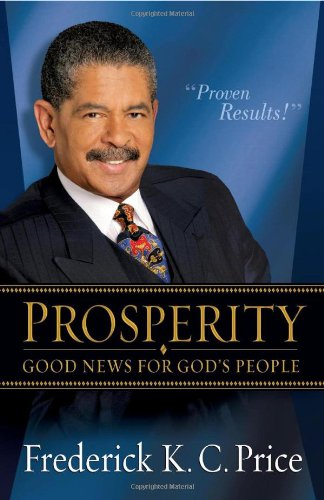 Prosperity: Good News for God's People, Price, Frederick K C