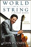 The World on a String: A Musical Memoir