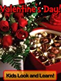Valentine s Day! Learn About Valentine s Day and Enjoy Colorful Pictures - Look and Learn! (50+ Photos of Valentine s Day)