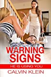 Warning Signs:  He is using you