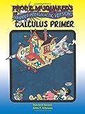 Prof. E. McSquared's Calculus Primer: Expanded Intergalactic Version! (Dover Books on Mathematics)