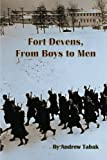 img - for Fort Devens, From Boys to Men book / textbook / text book