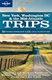New York Washington DC and the Atlantic Coast Trips (Lonely Planet Country &amp; Regional Guides)