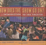 img - for How Does the Show Go On: An Introduction to the Theatre book / textbook / text book