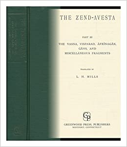 a review of the story of the zend avesta The holy book of zoroastrianism is the zend avesta zoroastrianism is also dualist zoroastrians believe ahura mazda created two spirits: a good one.
