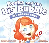 img - for All Around Town (Becka and the Big Bubble) book / textbook / text book
