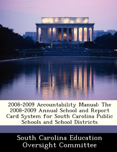 2008-2009 Accountability Manual: The 2008-2009 Annual School and Report Card System for South Carolina Public Schools and School Districts