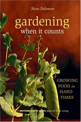 Gardening When It Counts Growing Food in Hard Times