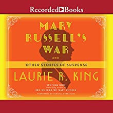 Mary Russell's War: And Other Stories of Suspense Audiobook by Laurie R. King Narrated by Jenny Sterlin
