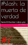 img - for #slash: La muerta de verdad: Serie El Escritor: Libro uno (Spanish Edition) book / textbook / text book
