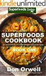 Superfoods Cookbook: Over 95 Quick &...