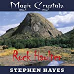 Rock Haulter: The Magic Crystals, Book 2 | Stephen Hayes